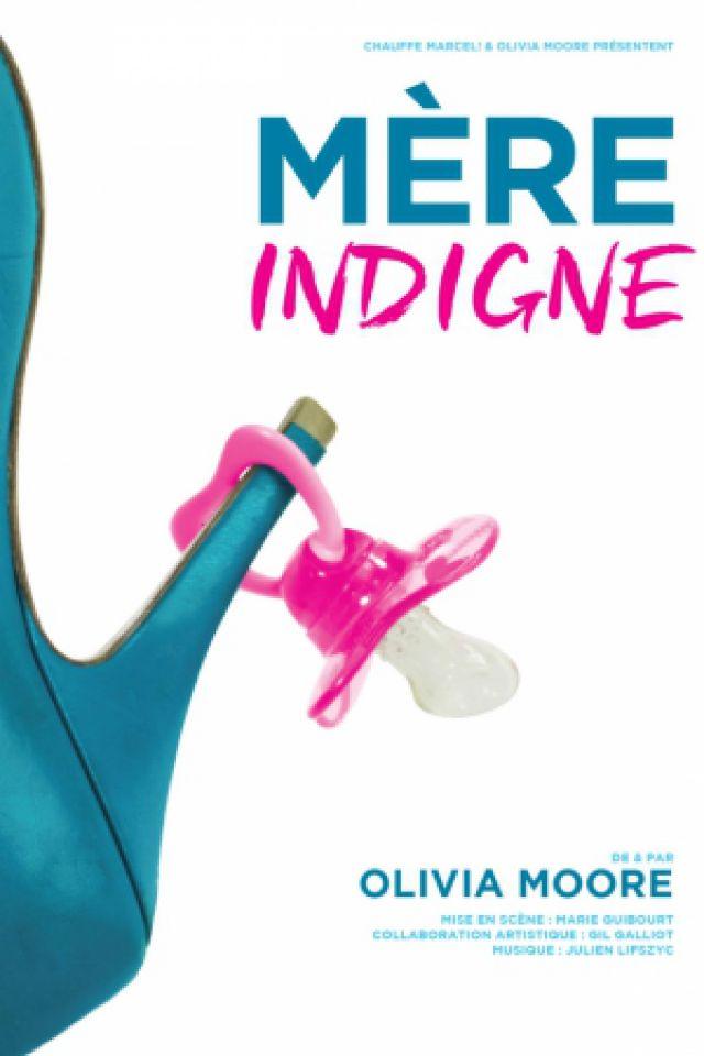 Olivia Moore - Mère indigne @ Théâtre le Colbert  - TOULON