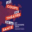 LES COUPS DE THEATRE DE LA SANTE à PARIS @ GRANDE SALLE ODEON 6EME - Billets & Places