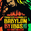 Concert TRIBUTE2BOBMARLEY BY ROOTSRIDERS : 40 YEARS OF BABYLON BY BUS à Paris @ La Bellevilloise - Billets & Places