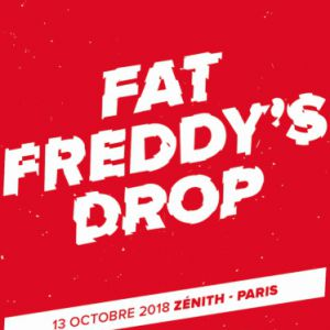 FAT FREDDY'S DROP @ Zénith Paris La Villette - Paris