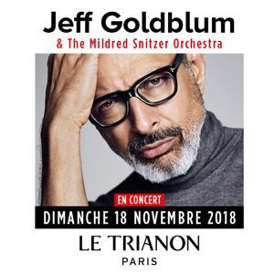 Billets JEFF GOLDBLUM - Le Trianon