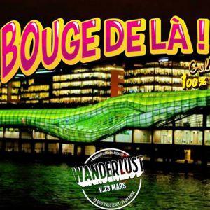 Bouge de là : Golden Hits 100% Français @ Wanderlust - PARIS