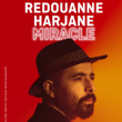 Spectacle REDOUANNE HARJANE - MIRACLE