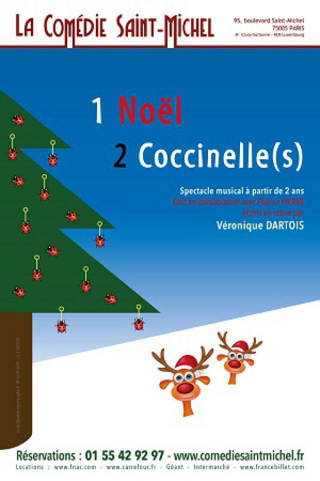 1 Noël 2 Coccinelle(s) @ La Comédie Saint Michel - Grande salle - PARIS