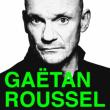 Concert GAETAN ROUSSEL à Villeurbanne @ TRANSBORDEUR - Billets & Places