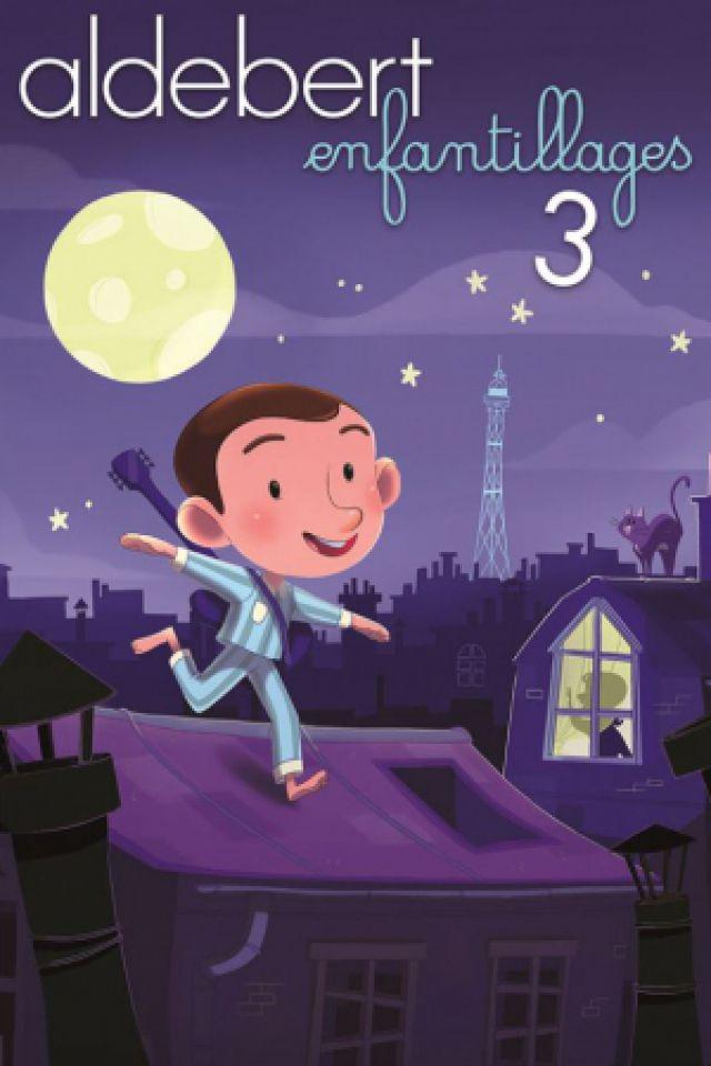 """ALDEBERT """"ENFANTILLAGES 3"""" @ Zénith de Rouen - Le Grand Quevilly"""
