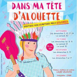 Dans ma tête d'Alouette @ Théâtre des Grands Enfants - Grand Théâtre - CUGNAUX