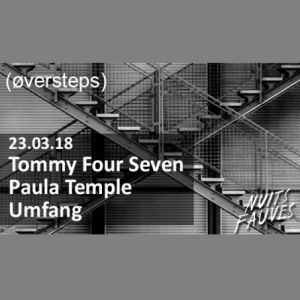 PAULA TEMPLE / TOMMY FOUR SEVEN / UMFANG @ Nuits Fauves - PARIS