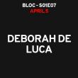 Soirée DEBORAH DE LUCA - S01E07 à AIX EN PROVENCE @ LE BLOC - Billets & Places
