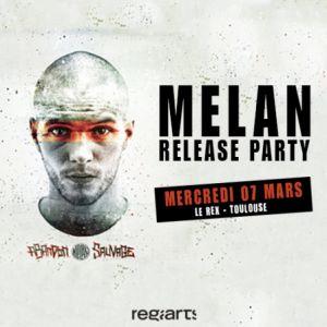 Release party : MELAN + guest @ Le Rex - TOULOUSE