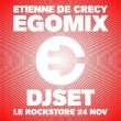 Concert Etienne de Crécy EGOMIX dj set