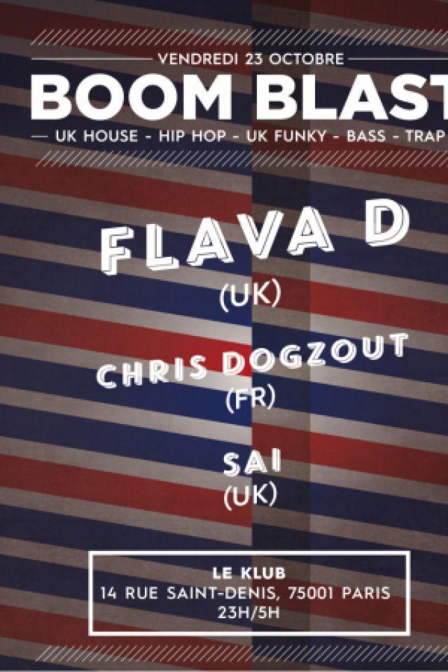 Soirée BOOM BLAST #5 w/FLAVA D   à Paris @ Le Klub - Billets & Places
