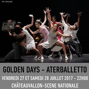 GOLDEN DAYS - ATERBALLETTO @ CHÂTEAUVALLON - SCÈNE NATIONALE - OLLIOULES