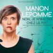 Spectacle Manon Lepomme « Non, je n'irai pas voir le psy »