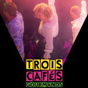 Trois Cafes Gourmands + 1Ere Partie
