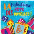 Théâtre La fabuleuse fête des voyelles à CUGNAUX @ Théâtre des Grands Enfants - Petit Théâtre - Billets & Places