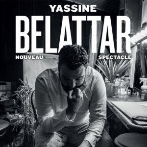 Yassine Belattar - Nouveau Spectacle