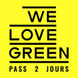 WE LOVE GREEN FESTIVAL - PASS 2 JOURS à PARIS @ Plaine de la Belle Etoile - Bois de Vincennes - Billets & Places