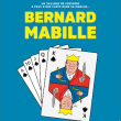 Spectacle BERNARD MABILLE à ROYE @ Théâtre de l'avre - Billets & Places