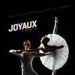 JOYAUX - LE CRISTAL - Ballets du Bolchoi