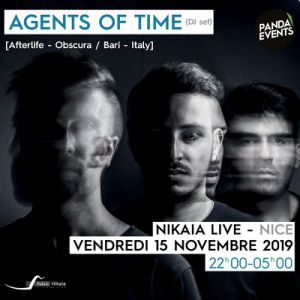 Agents Of Time (Dj Set) // 15 Novembre // Nikaïa Live