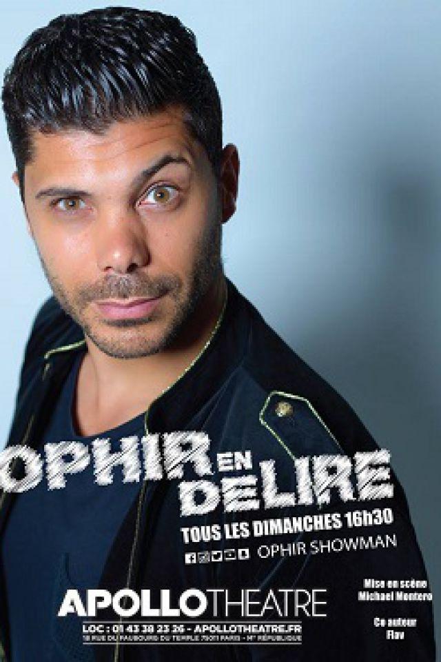 OPHIR en délire @ APOLLO THEATRE - PARIS