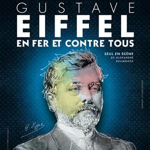 Gustave Eiffel En Fer Et Contre Tous