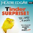 Théâtre TINDER SURPRISE ! à SAVIGNY SUR ORGE @ Salle des Fêtes - Billets & Places
