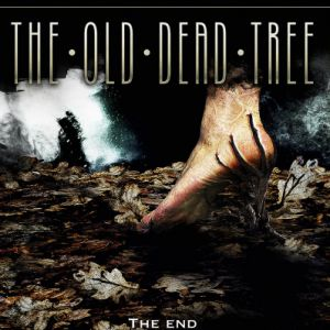 The Old Dead Tree + Heart Attack + Monolithe
