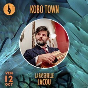 KOBO TOWN @ La Passerelle - JACOU