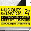 Festival MUSIQUES VOLANTES 2016 - PASS CELESTE 10 et 18/11 à METZ @ Les Trinitaires  - Billets & Places