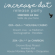 Soirée Increase Dat Release Party #1 à Paris @ Le Nouveau Casino - Billets & Places