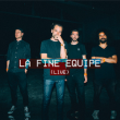 Concert LA FINE EQUIPE + 1ERE PARTIE