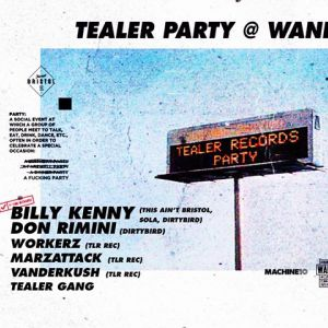 Tealer : Billy Kenny, Don Rimini, Workerz, Marzattack,Tealer Gang @ Wanderlust - PARIS