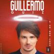 Spectacle GUILLERMO GUIZ  à CALUIRE ET CUIRE @ RADIANT-BELLEVUE - Billets & Places