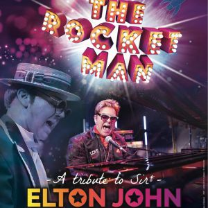Pop Legends : The Rocket Man, A Tribute To Sir Elton John