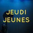 JEUDI JEUNES - 04/11/21