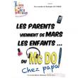 Spectacle LES PARENTS VIENNENT DE MARS,