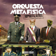 Concert ORQUESTA METAFISICA à PARIS @ LE PAN PIPER - Billets & Places