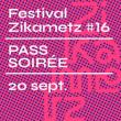 Festival ZIKAMETZ # 16 - VENDREDI 20 SEPTEMBRE 2019 @ Les Trinitaires  - Billets & Places