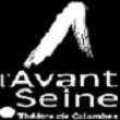 L'AVANT SEINE / THEATRE DE COLOMBES : programmation, billet, place, infos