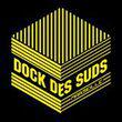 DOCKS DES SUDS, MARSEILLE : programmation, billet, place, infos
