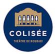 LE COLISEE - THEATRE DE ROUBAIX : programmation, billet, place, infos