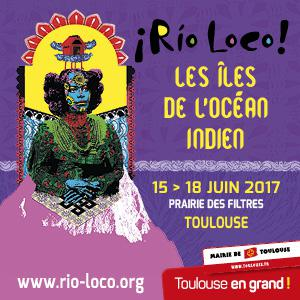 FESTIVAL RIO LOCO 2017 : programmation, billet, place, pass, infos