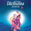 FESTIVAL DECIBULLES 2016 : Billet, place, pass & programmation | Festival