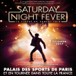 SATURDAY NIGHT FEVER : Billet, place, pass & programmation | Spectacle