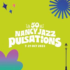 Festival NANCY JAZZ PULSATIONS 2017