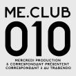 ME.CLUB.010 : Billet, place, pass & programmation | Soirée