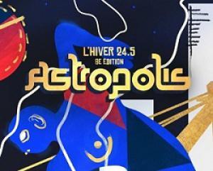 Festival ASTROPOLIS  2018 : Billet, place, pass & programmation | Festival