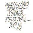 MONTE-CARLO SPORTING SUMMER FESTIVAL 2016 : Billet, place, pass & programmation | Festival